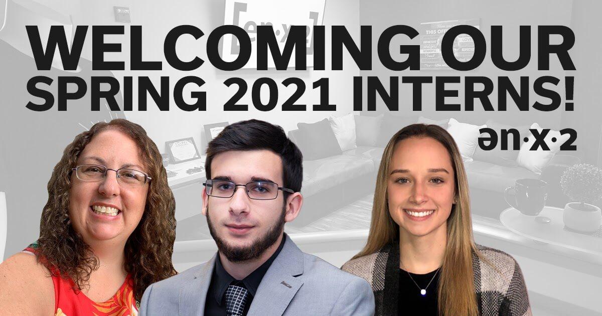 ENX2 Welcoming Interns 2021